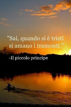 You know, when you are sad they love sunsets Sad Quotes, Best Quotes, Motivational Quotes, Life Quotes, Italian Phrases, Italian Quotes, Best Travel Quotes, Special Words, Love Phrases