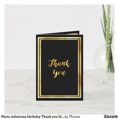 Shop Photo milestone birthday Thank you black gold created by Thunes. Thank You Photos, Photo Thank You Cards, Custom Thank You Cards, 90th Birthday Parties, Birthday Thank You, Milestone Birthdays, Black Gold, Colorful Backgrounds, Party Supplies