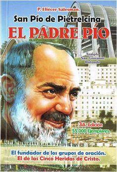 San Pio de Pietrelcina: El Padre Pio