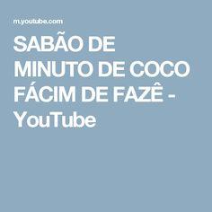 SABÃO DE MINUTO DE COCO   FÁCIM DE FAZÊ - YouTube