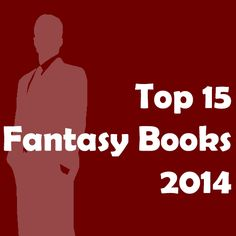 The Top 15 Fantasy Books in 2014, according to the community of www.goodreads.com