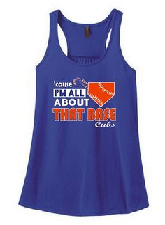 Cause I'm All About That Base Cubs Royal Ladies Style Tank Top Shirt Free Shipping