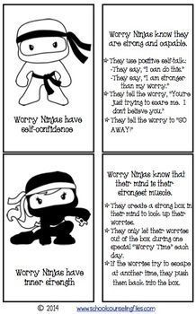 "These six power cards have strategies children can use to combat anxiety just like ""Worry Ninjas."" Several of the cards reinforce concepts from Dawn Huebner's book, ""What to Do When You Worry Too Much: A Kid's Guide to Anxiety."" *UPDATE* I have added a ""junior"" set of the same cards where I've simplified the language for even younger students or those with more limited verbal skills."