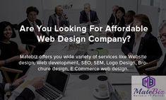 Matebiz offers you wide variety of services like Website design, Web development, SEO, SEM, Logo Design, Brochure design, E Commerce web design.