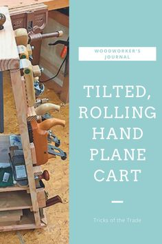 This reader has a simple workshop organization tip on how to turn a few pieces of scrap and some extra casters into a rolling storage solution for all your hand planes.  #woodworkersjournal #wj #tricksofthetrade #handplanecart #shoporganization Woodworking Hand Tools, Beginner Woodworking Projects, Teds Woodworking, Woodworking Crafts, Workshop Organization, Organization Hacks, Rolling Storage, Scrap Wood Projects, Power To The People