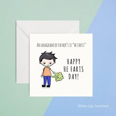 """An anagram of father's is """"he farts"""". HAPPY HE FARTS DAY! Father's Day card with illustration of a dad farting.Blank inside x"""