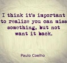 Paulo Coelho is so wise. I never use that word because it's cheesy but that is the best way to describe him. Funny Inspirational Quotes, Inspiring Quotes About Life, Great Quotes, Quotes To Live By, Super Quotes, Change Quotes, Good Men Quotes, Quotes About Being Yourself, Go Away Quotes