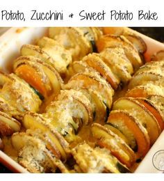 Potato, Zucchini and Sweet Potato Bake...Let's make that a squash, zucchini and sweet potato bake, please!
