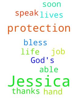 Please pray for God's protection over Jessica. Please -  Please pray for Gods protection over Jessica. Please pray, that we are able to speak with each other soon. Pray Gods will over my life and job. Thanks to all of you and God bless you all. I pray for Gods hand in all of your lives  Posted at: https://prayerrequest.com/t/E4b #pray #prayer #request #prayerrequest