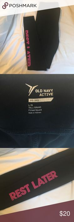 """Old navy activewear leggings Excellent condition! Only worn a handful of time. """"Tall"""" sized black leggings with """"rest later"""" written on the bottom left leg Old Navy Pants Leggings"""