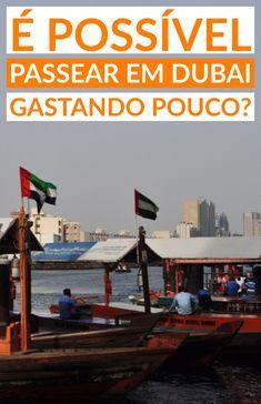 Roteiro de viagem de atrações turísticas em #Dubai nos Emirados Árabes Unidos gastando pouco ou gratuitas.