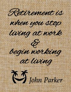 Burlap print of Retirement Is When quote. Here you have the choice of…