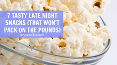 7 Tasty Dorm-Friendly Late Night Snacks | Surviving College