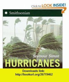 Hurricanes (9780061170713) Seymour Simon , ISBN-10: 0061170712  , ISBN-13: 978-0061170713 ,  , tutorials , pdf , ebook , torrent , downloads , rapidshare , filesonic , hotfile , megaupload , fileserve