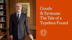 Goudy & Syracuse: The Tale of a Typeface Found on Vimeo