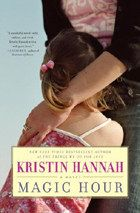 Magic Hour       (Kristin Hannah)