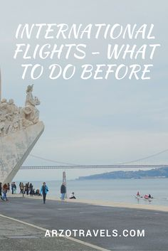 Things to do before you fly internationally- so you make sure you are best prepared. 21 tips for a relaxed travel