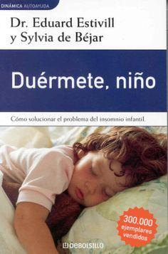 El 35 por ciento de los niños menores de cinco años padecen insomnio, es decir, se resisten a acostarse y se despiertan varias veces cada noche. Ello puede tener graves consecuencias en niños y padres. http://www.todopapas.com/bebe/cuidados-bebe/metodo-estivill-aprendiendo-a-dormir-359 http://rabel.jcyl.es/cgi-bin/abnetopac?SUBC=BPSO&ACC=DOSEARCH&xsqf99=385792