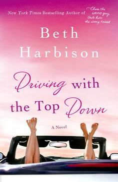 Driving with the Top Down by Beth Harbison, author of Hope in a Jar, Chose the Wrong Guy, Gave Him the Wrong Finger. A fun women's fiction read for the end of summer! #summerreads