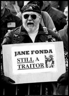 one of many and so is Kerry but the country has very short memories and forgets what Jane Fonda did to one of our soldiers that were in prison in Vietnam.  How can they forget. ??