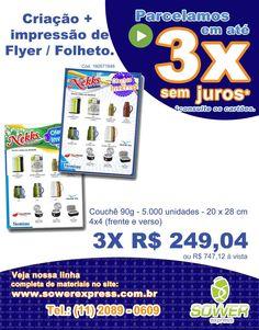 Dica Sower Express: Folheto / Flyer Criação + Impressão em 3X sem juros.  www.sowerexpress.com.br
