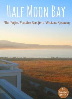 Weekend Getaway in Half Moon Bay California.  A quick trip from San Francisco for a escape into your own little seaside haven.