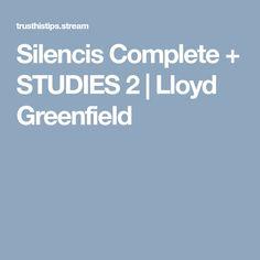 Silencis Complete + STUDIES 2 | Lloyd Greenfield