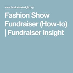 Fashion Show Fundraiser (How-to) | Fundraiser Insight