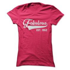 awesome Fabulous 1962  Check more at http://doomtshirts.xyz/hot-tshirts/fabulous-1962-cheap-online