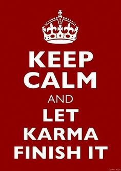 "I am not big on these ""Keep Calm..."" things but this one is good! Don't get your panties in a twist... Karma"