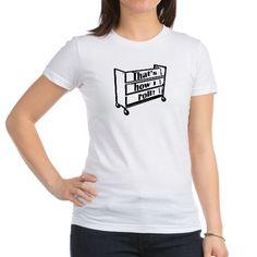 How I Roll T-Shirt T-Shirt on CafePress.com