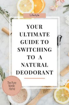 Natural deodorant switching - Your Ultimate guide - The Pure Nordic Home Organic Makeup Brands, Organic Beauty, Organic Skin Care, Natural Skin Care, Natural Beauty, All Natural Deodorant, Vegan Beauty, Beauty Recipe, Natural Cleaning Products