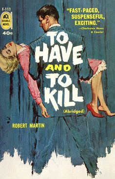 To Have and To Kill #pulp #fiction #cover #art