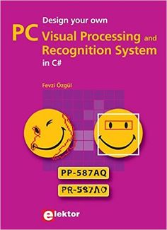Design your own PC Visual Processing and Recognition System in C Elektor, 2012 Multimedia Technology, Design Your Own, Web Design, Design Web, Website Designs, Site Design