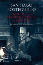 la noche en que frankenstein leyo el quijote-santiago posteguillo-9788408009610