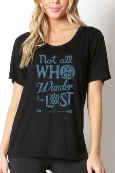 Not All Who Wander Are Lost women's graphic tee