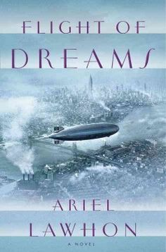 Flight of dreams : a novel by Ariel Lawhon. Click the cover image to check out or request the literary fiction kindle.