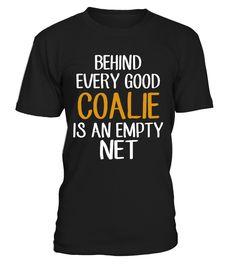 Behind every good coalie  is an empty  #gift #idea #shirt #image #music #guitar #sing #art #mugs #new #tv #cool  #videogames