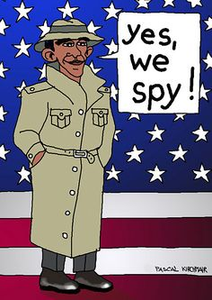 Is it okay for Barack Obama to spy on reporters? Is it okay for government spooks to record their calls, monitor their online activity and collect their