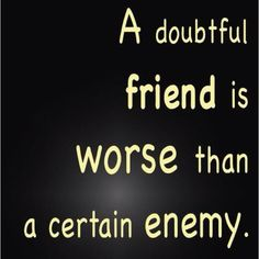 58 Inspiring Friend or foe images | Great quotes, Quotes, Thoughts