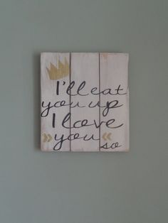 I'll Eat You Up Wood Sign Where The Wild Things Are Nursery Decor Rustic Chic Distressed Wood Shabby Chic Nursery Handpainted Sign Gold
