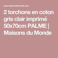2 torchons en coton gris clair imprimé 50x70cm PALME   Maisons du Monde