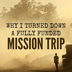 Why I Turned Down a Fully Funded Mission Trip - http://imperfectvessel.com