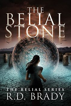 The Belial Stone (The Belial Series Book 1) by R.D. Brady…