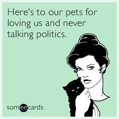 Here's to our pets...