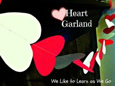 Heart Garland - Simple paper decor that's super cute! | We Like to Learn as We Go