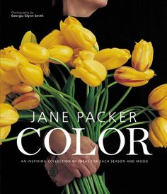 Color by Jane Packer, http://www.amazon.com/dp/1840915609/ref=cm_sw_r_pi_dp_F4DPpb0XGE5TA