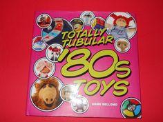 Totally+Tubular+1980s+Rad+Toys+By+Mark+Bellomo+Tons+Of+Photos,+Hardcover+
