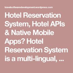 Hotel Reservation System, Hotel APIs & Native Mobile Apps?  Hotel Reservation System is a multi-lingual, web basedonline reservation systemfor travel management companies. This online reservation system comes with B2C (Business to Customers) and B2B (Business to Business) modules to cater end clients and agents as well.  #hotel #reservation #system #uae