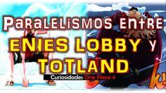 PARALELISMOS entre ENIES LOBBY y TOTLAND  | Curiosidades ONE PIECE | 4